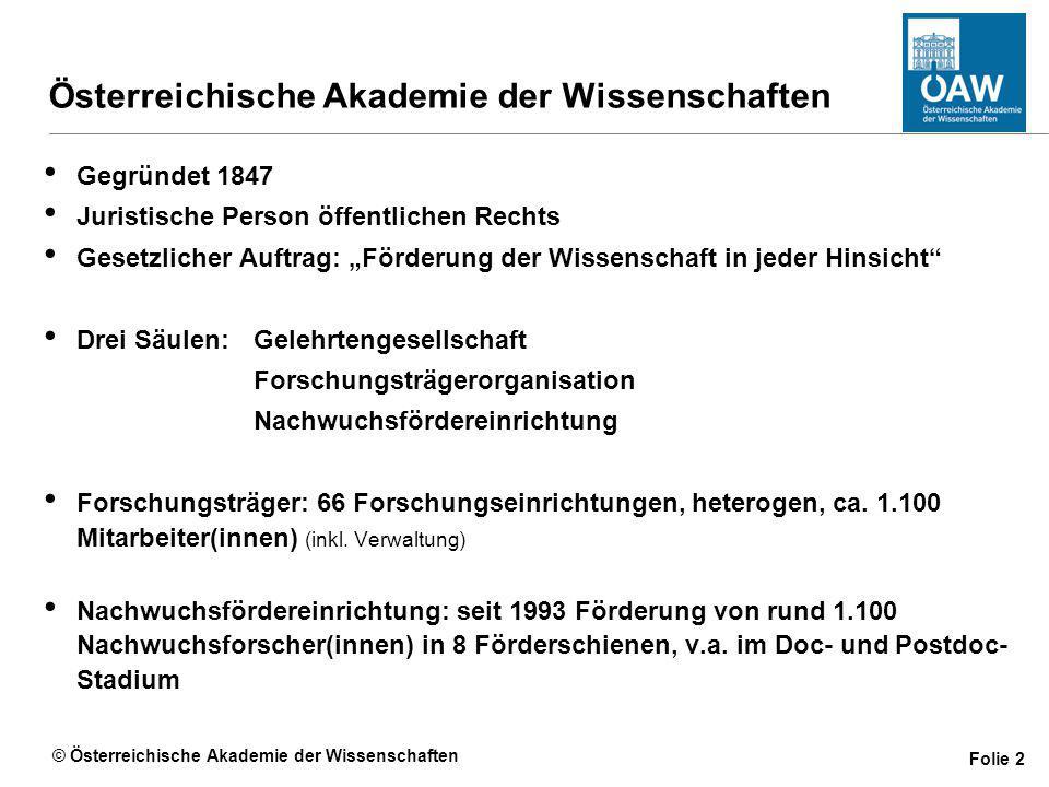 """© Österreichische Akademie der Wissenschaften Folie 3 ÖAW: Gender und Exzellenz """"Die Akademie (…) sorgt in ihrem Wirkungsbereich für die Gleichstellung von Frauen und Männern. (ÖAW-Satzung § 3) gleichberechtigte Chancen sicherstellen """"Die ÖAW orientiert sich am Leitgedanken der Exzellenz."""