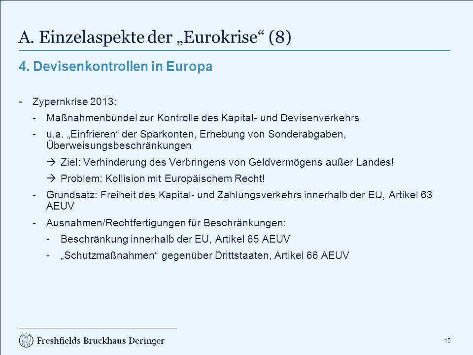 """10 A. Einzelaspekte der """"Eurokrise"""" (8) 4. Devisenkontrollen in Europa -Zypernkrise 2013: -Maßnahmenbündel zur Kontrolle des Kapital- und Devisenverke"""