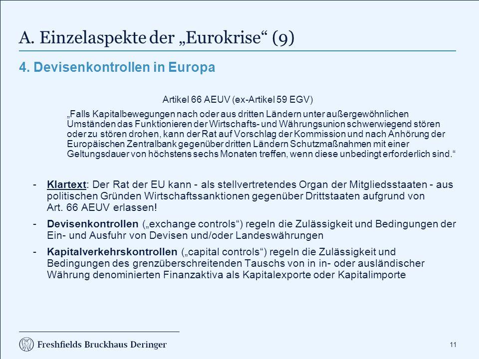 """11 A. Einzelaspekte der """"Eurokrise"""" (9) 4. Devisenkontrollen in Europa Artikel 66 AEUV (ex-Artikel 59 EGV) """"Falls Kapitalbewegungen nach oder aus drit"""