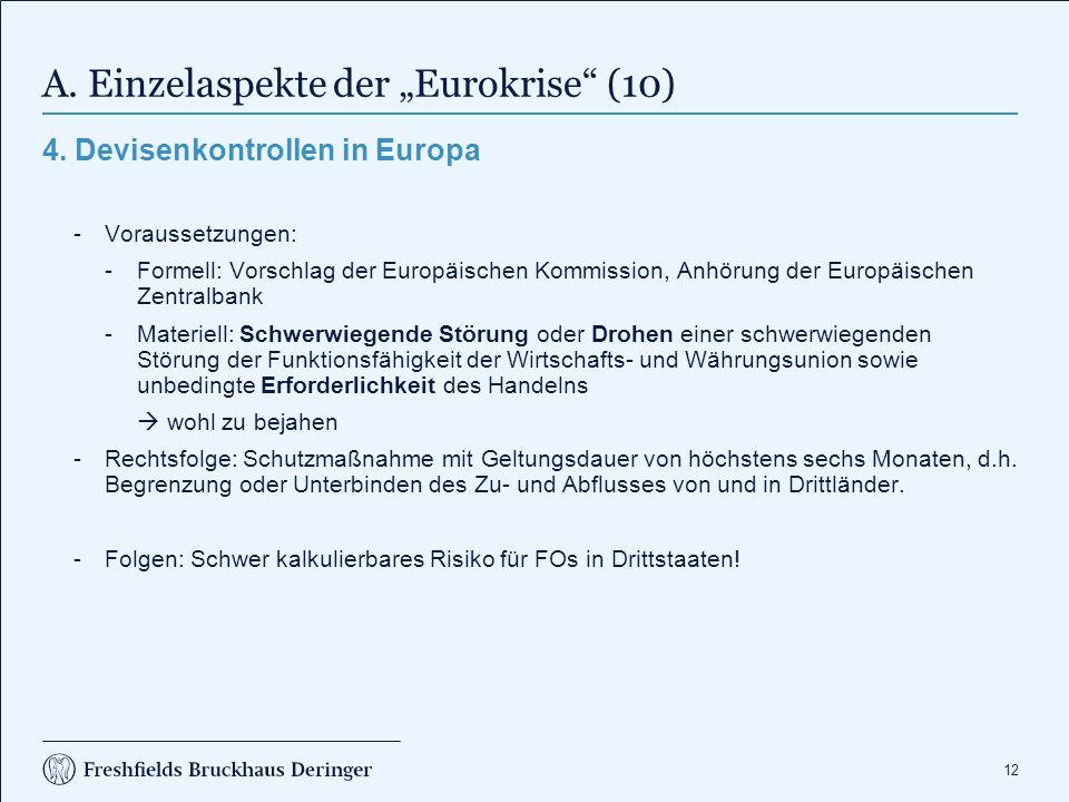 """12 A. Einzelaspekte der """"Eurokrise"""" (10) 4. Devisenkontrollen in Europa -Voraussetzungen: -Formell: Vorschlag der Europäischen Kommission, Anhörung de"""