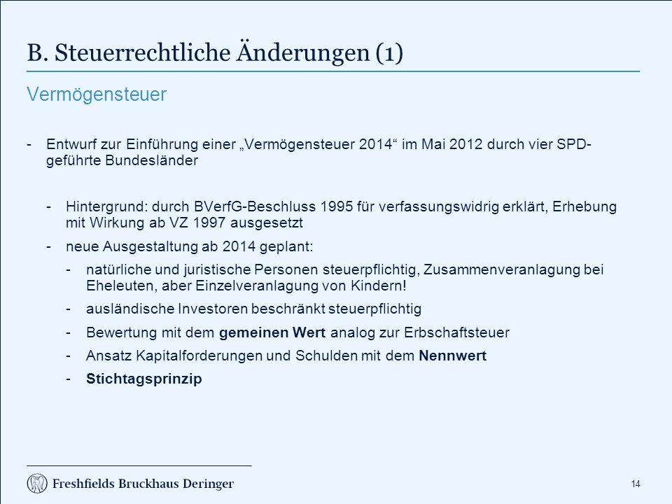 """14 B. Steuerrechtliche Änderungen (1) Vermögensteuer -Entwurf zur Einführung einer """"Vermögensteuer 2014"""" im Mai 2012 durch vier SPD- geführte Bundeslä"""