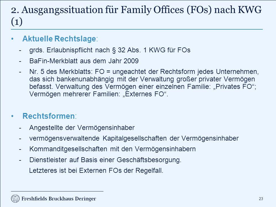 23 2. Ausgangssituation für Family Offices (FOs) nach KWG (1) Aktuelle Rechtslage: grds. Erlaubnispflicht nach § 32 Abs. 1 KWG für FOs BaFin-Merkbla