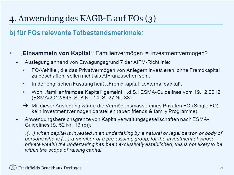 """29 4. Anwendung des KAGB-E auf FOs (3) b) für FOs relevante Tatbestandsmerkmale: """"Einsammeln von Kapital"""": Familienvermögen = Investmentvermögen? Aus"""