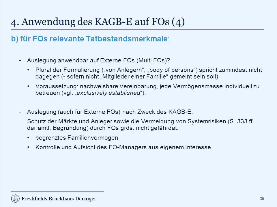 30 4. Anwendung des KAGB-E auf FOs (4) b) für FOs relevante Tatbestandsmerkmale: Auslegung anwendbar auf Externe FOs (Multi FOs)? Plural der Formulie