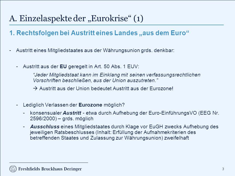 """3 A. Einzelaspekte der """"Eurokrise"""" (1) 1. Rechtsfolgen bei Austritt eines Landes """"aus dem Euro"""" -Austritt eines Mitgliedstaates aus der Währungsunion"""