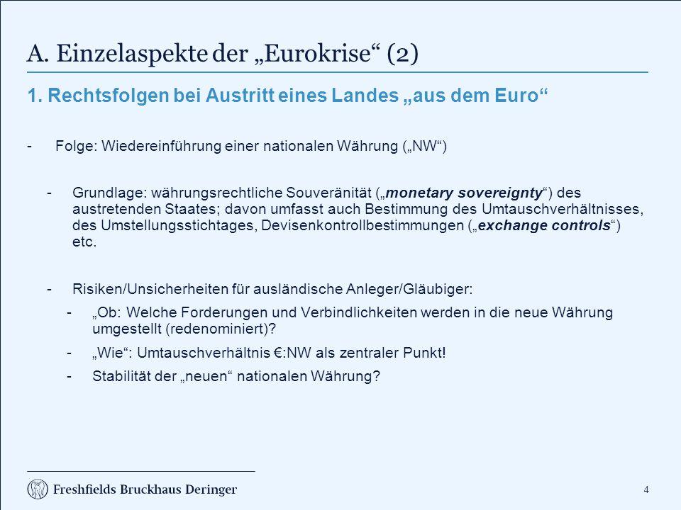 """4 A. Einzelaspekte der """"Eurokrise"""" (2) 1. Rechtsfolgen bei Austritt eines Landes """"aus dem Euro"""" -Folge: Wiedereinführung einer nationalen Währung (""""NW"""