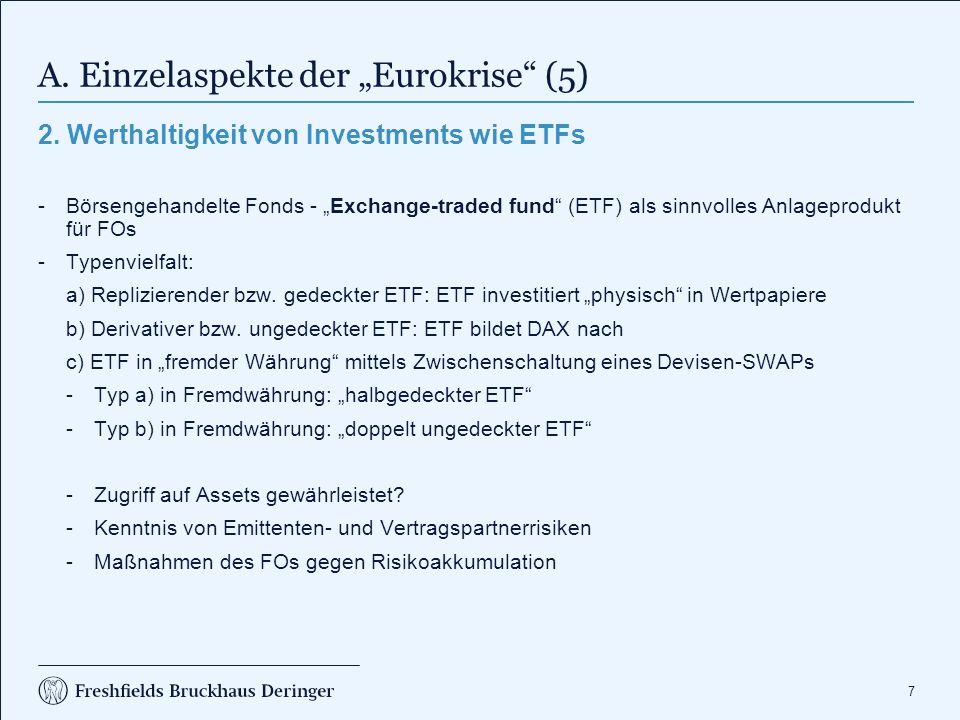 """7 A. Einzelaspekte der """"Eurokrise"""" (5) 2. Werthaltigkeit von Investments wie ETFs -Börsengehandelte Fonds - """"Exchange-traded fund"""" (ETF) als sinnvolle"""