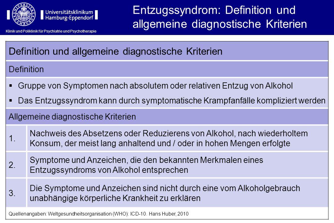 Klinik und Poliklinik für Psychiatrie und Psychotherapie Entzugssyndrom: Definition und allgemeine diagnostische Kriterien Definition und allgemeine d