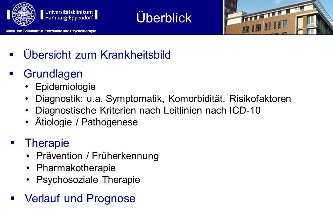 Klinik und Poliklinik für Psychiatrie und Psychotherapie Überblick Klinik und Poliklinik für Psychiatrie und Psychotherapie  Übersicht zum Krankheits