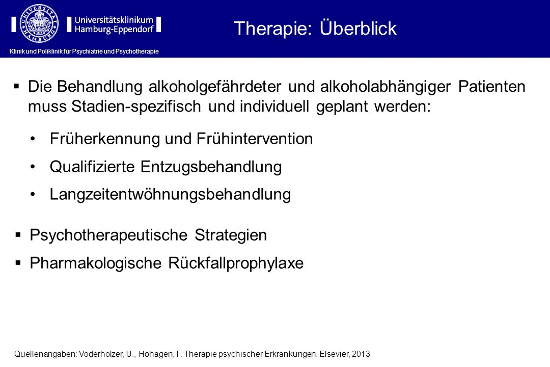 Therapie: Überblick  Die Behandlung alkoholgefährdeter und alkoholabhängiger Patienten muss Stadien-spezifisch und individuell geplant werden: Früher