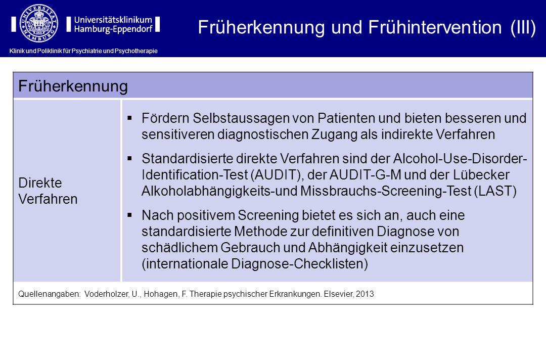 Klinik und Poliklinik für Psychiatrie und Psychotherapie Früherkennung Direkte Verfahren  Fördern Selbstaussagen von Patienten und bieten besseren un