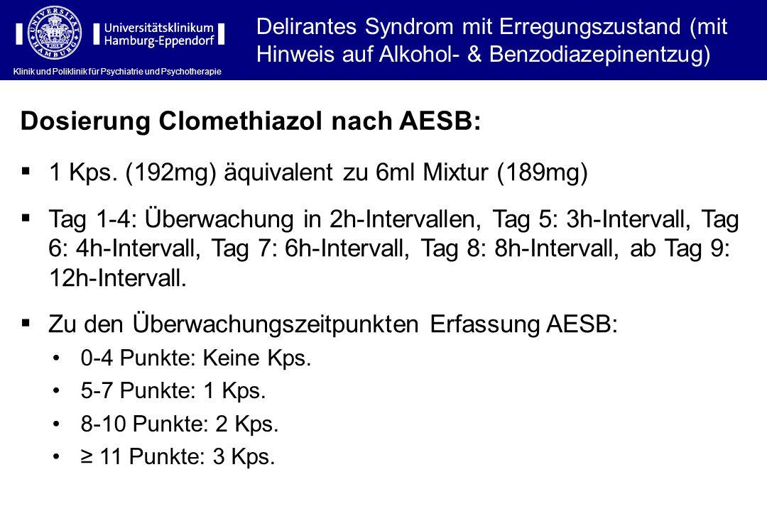 Klinik und Poliklinik für Psychiatrie und Psychotherapie Delirantes Syndrom mit Erregungszustand (mit Hinweis auf Alkohol- & Benzodiazepinentzug)  1