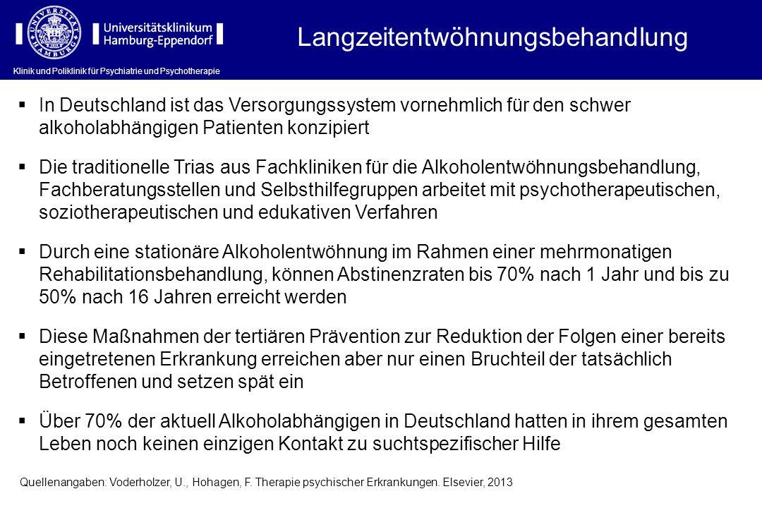 Klinik und Poliklinik für Psychiatrie und Psychotherapie Langzeitentwöhnungsbehandlung  In Deutschland ist das Versorgungssystem vornehmlich für den