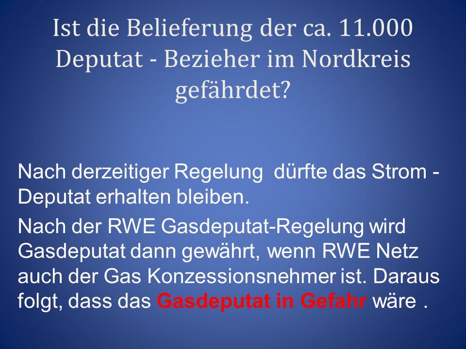 Ist die Belieferung der ca. 11.000 Deputat - Bezieher im Nordkreis gefährdet? Nach derzeitiger Regelung dürfte das Strom - Deputat erhalten bleiben. N