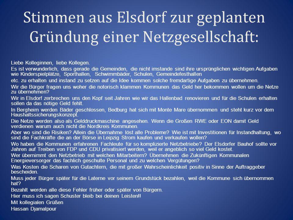 Stimmen aus Elsdorf zur geplanten Gründung einer Netzgesellschaft: Liebe Kolleginnen, liebe Kollegen. Es ist verwunderlich, dass gerade die Gemeinden,