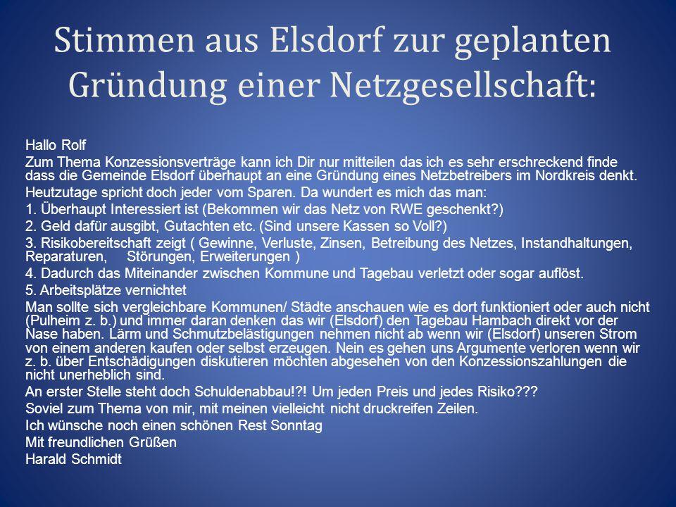 Stimmen aus Elsdorf zur geplanten Gründung einer Netzgesellschaft: Hallo Rolf Zum Thema Konzessionsverträge kann ich Dir nur mitteilen das ich es sehr