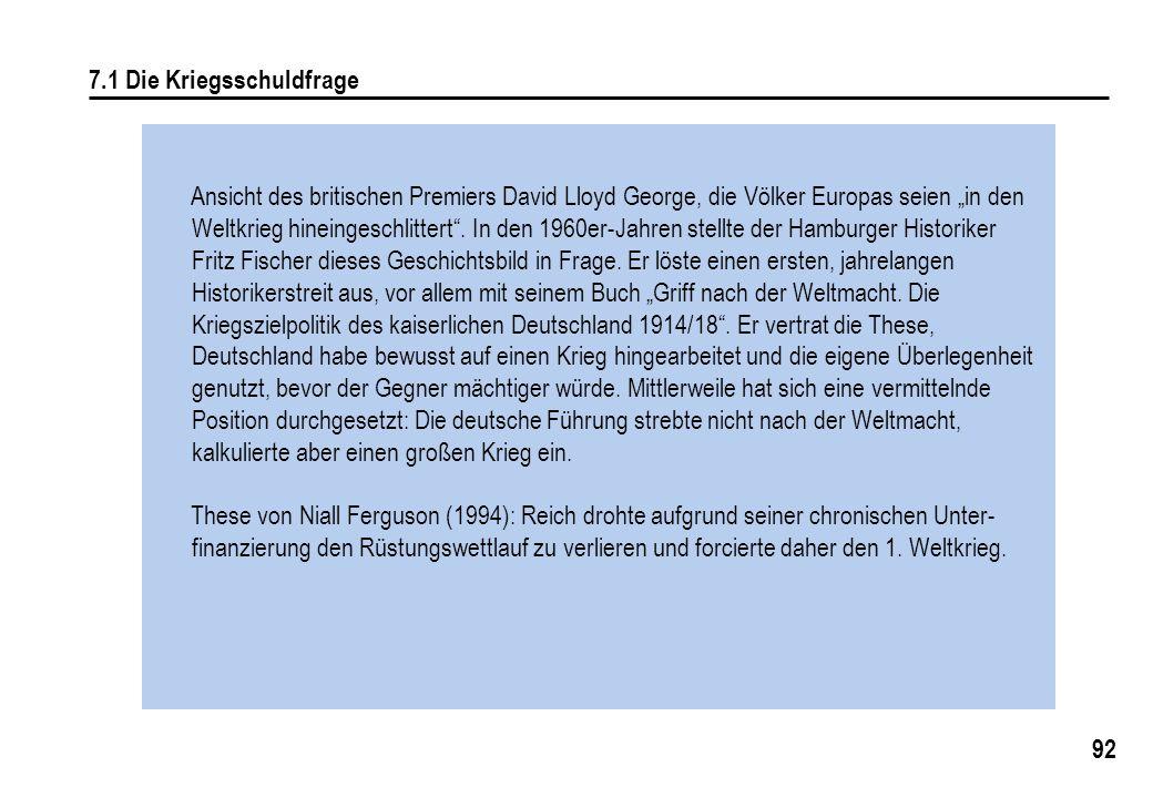 """92 7.1 Die Kriegsschuldfrage Ansicht des britischen Premiers David Lloyd George, die Völker Europas seien """"in den Weltkrieg hineingeschlittert ."""