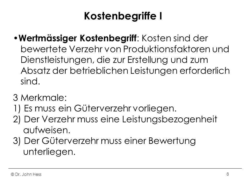 © Dr.John Hess39 Personalkosten II Bei den Löhnen unterscheidet man Fertigungs - und Hilfslöhne.