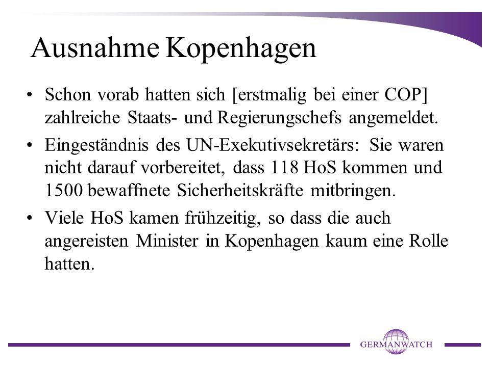Ausnahme Kopenhagen Schon vorab hatten sich [erstmalig bei einer COP] zahlreiche Staats- und Regierungschefs angemeldet.