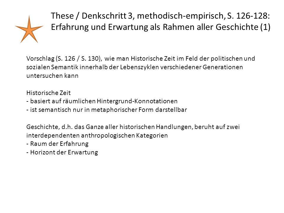 Vorschlag (S. 126 / S. 130), wie man Historische Zeit im Feld der politischen und sozialen Semantik innerhalb der Lebenszyklen verschiedener Generatio