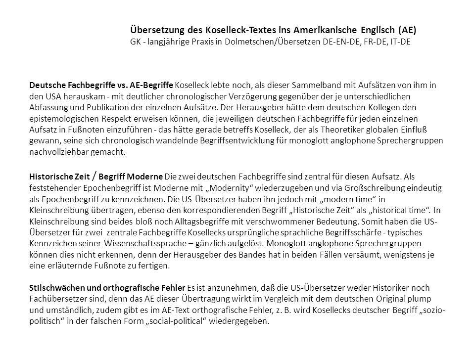 Übersetzung des Koselleck-Textes ins Amerikanische Englisch (AE) GK - langjährige Praxis in Dolmetschen/Übersetzen DE-EN-DE, FR-DE, IT-DE Deutsche Fac