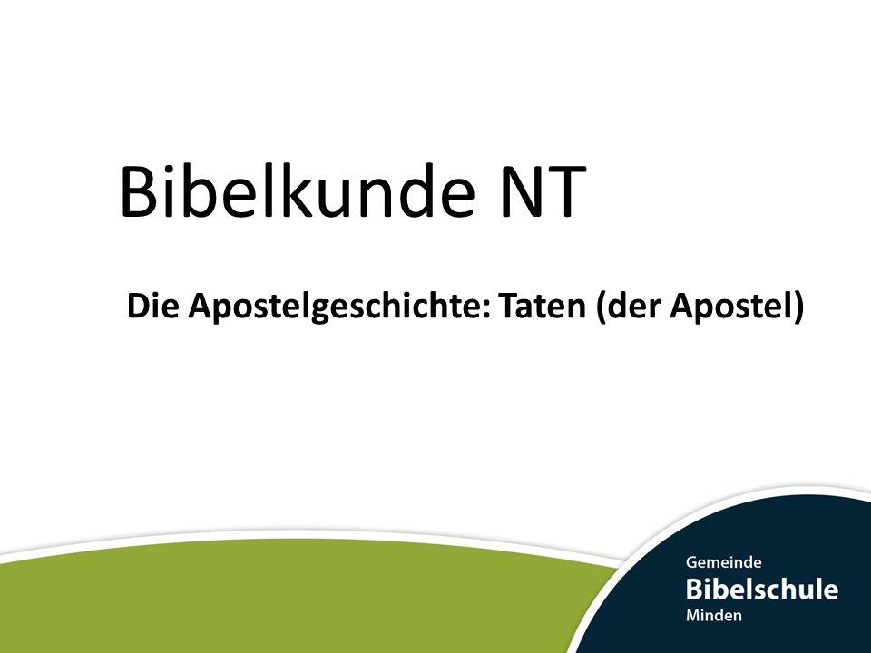 BK – NT: Apostelgeschichte Verfasser: Lukas Kein Apostel Heidenchrist und Arzt (Kol 4,11.14) Kaum weitere Daten über seine Peson in der Bibel.