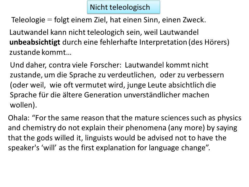 Teleologie = folgt einem Ziel, hat einen Sinn, einen Zweck.