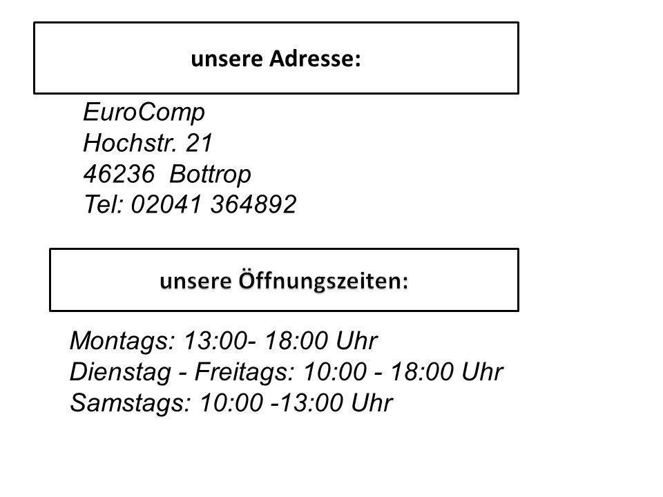 unsere Adresse: EuroComp Hochstr.