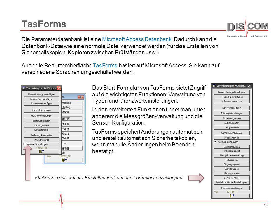 41 TasForms Das Start-Formular von TasForms bietet Zugriff auf die wichtigsten Funktionen: Verwaltung von Typen und Grenzwerteinstellungen. In den erw