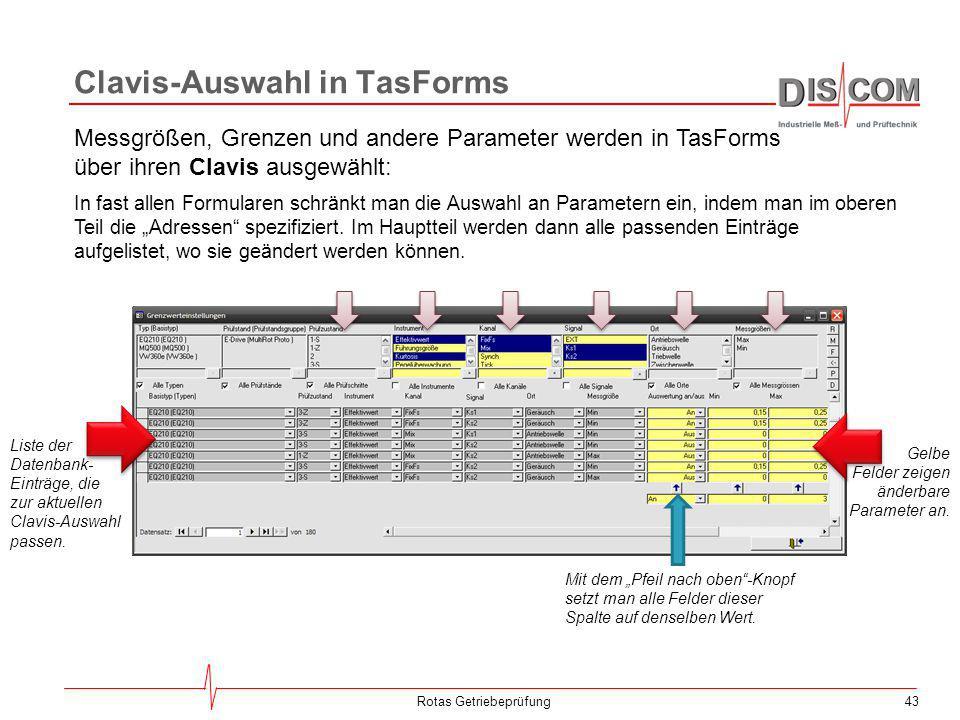 43 Clavis-Auswahl in TasForms Messgrößen, Grenzen und andere Parameter werden in TasForms über ihren Clavis ausgewählt: In fast allen Formularen schrä