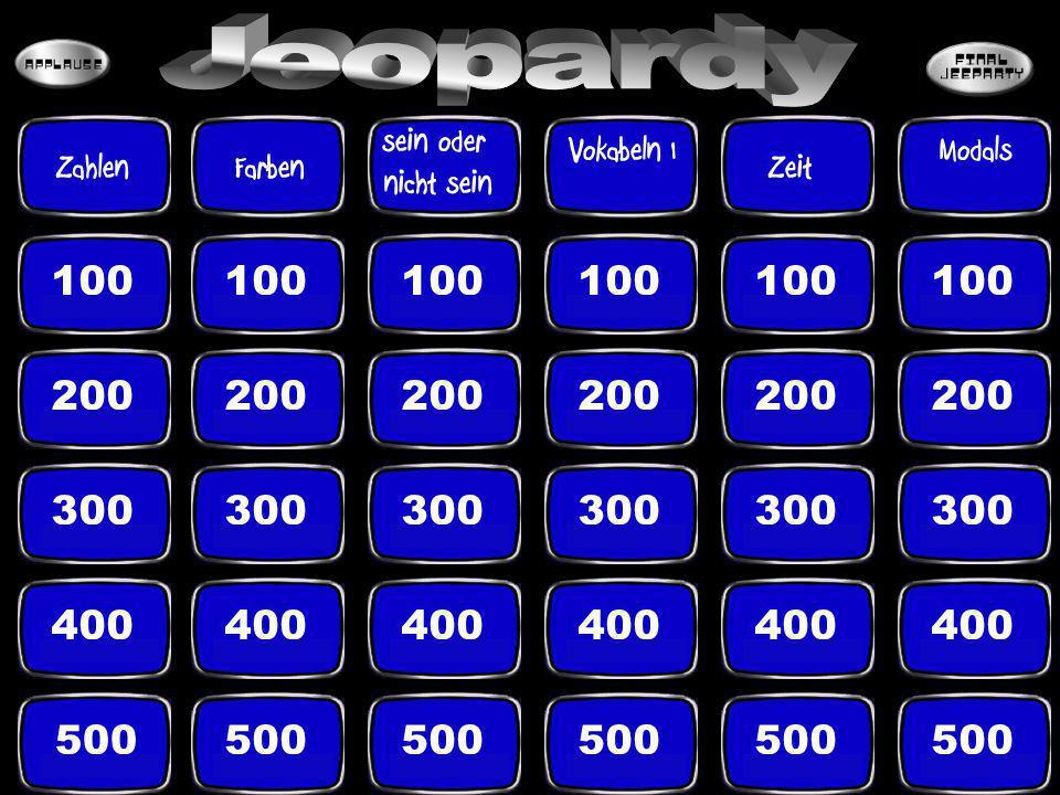 100 200 300 400 500 ZahlenFarben ModalsVokabeln 1 Zeit sein oder nicht sein