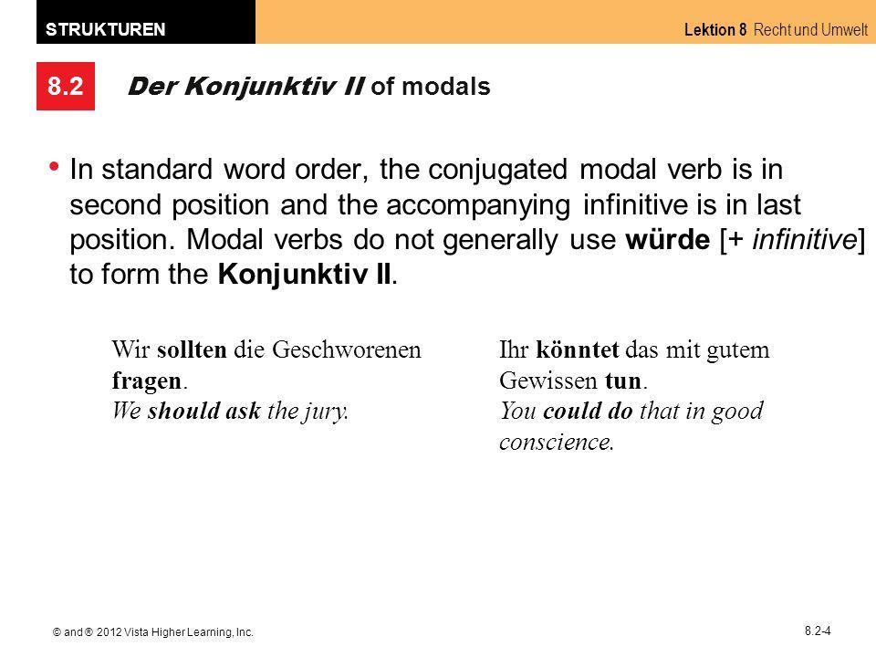 8.2 Lektion 8 Recht und Umwelt STRUKTUREN © and ® 2012 Vista Higher Learning, Inc.