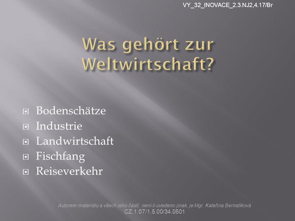  Bodenschätze  Industrie  Landwirtschaft  Fischfang  Reiseverkehr Autorem materiálu a všech jeho částí, není-li uvedeno jinak, je Mgr.