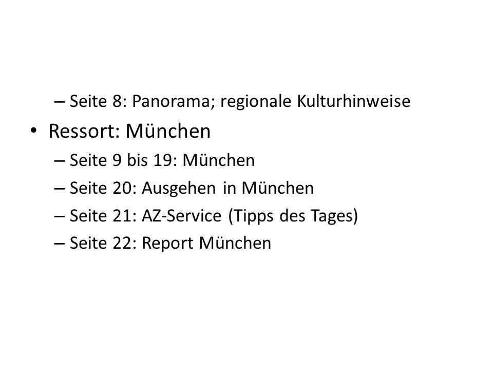 – Seite 8: Panorama; regionale Kulturhinweise Ressort: München – Seite 9 bis 19: München – Seite 20: Ausgehen in München – Seite 21: AZ-Service (Tipps des Tages) – Seite 22: Report München