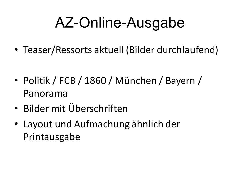 AZ-Online-Ausgabe Teaser/Ressorts aktuell (Bilder durchlaufend) Politik / FCB / 1860 / München / Bayern / Panorama Bilder mit Überschriften Layout und Aufmachung ähnlich der Printausgabe