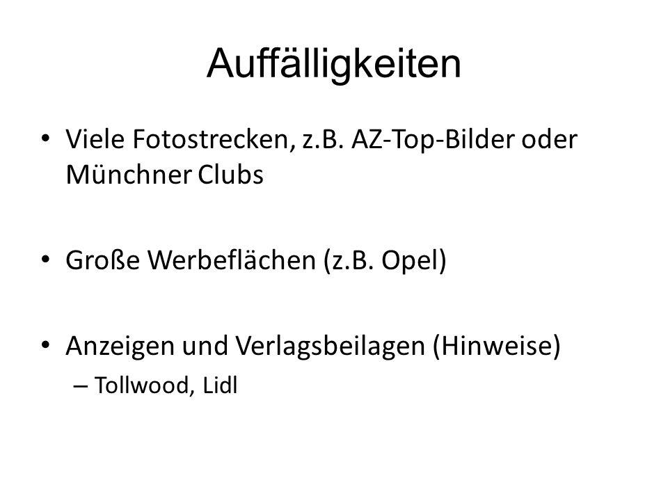Auffälligkeiten Viele Fotostrecken, z.B. AZ-Top-Bilder oder Münchner Clubs Große Werbeflächen (z.B.