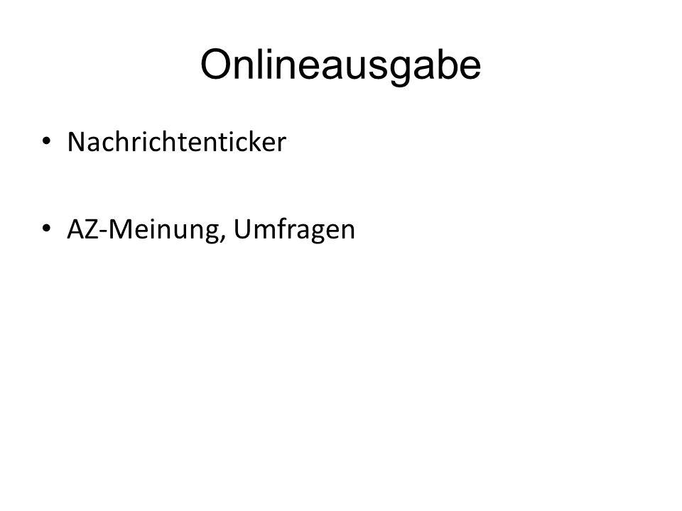 Onlineausgabe Nachrichtenticker AZ-Meinung, Umfragen
