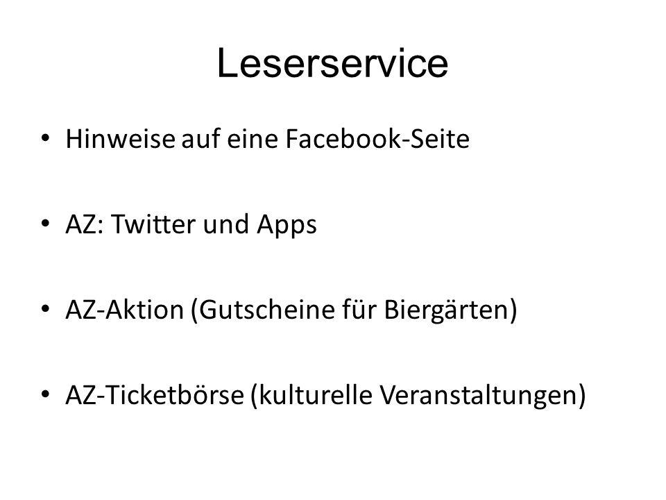 Leserservice Hinweise auf eine Facebook-Seite AZ: Twitter und Apps AZ-Aktion (Gutscheine für Biergärten) AZ-Ticketbörse (kulturelle Veranstaltungen)