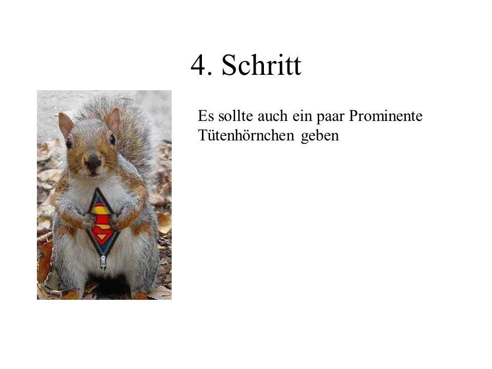 4. Schritt Es sollte auch ein paar Prominente Tütenhörnchen geben