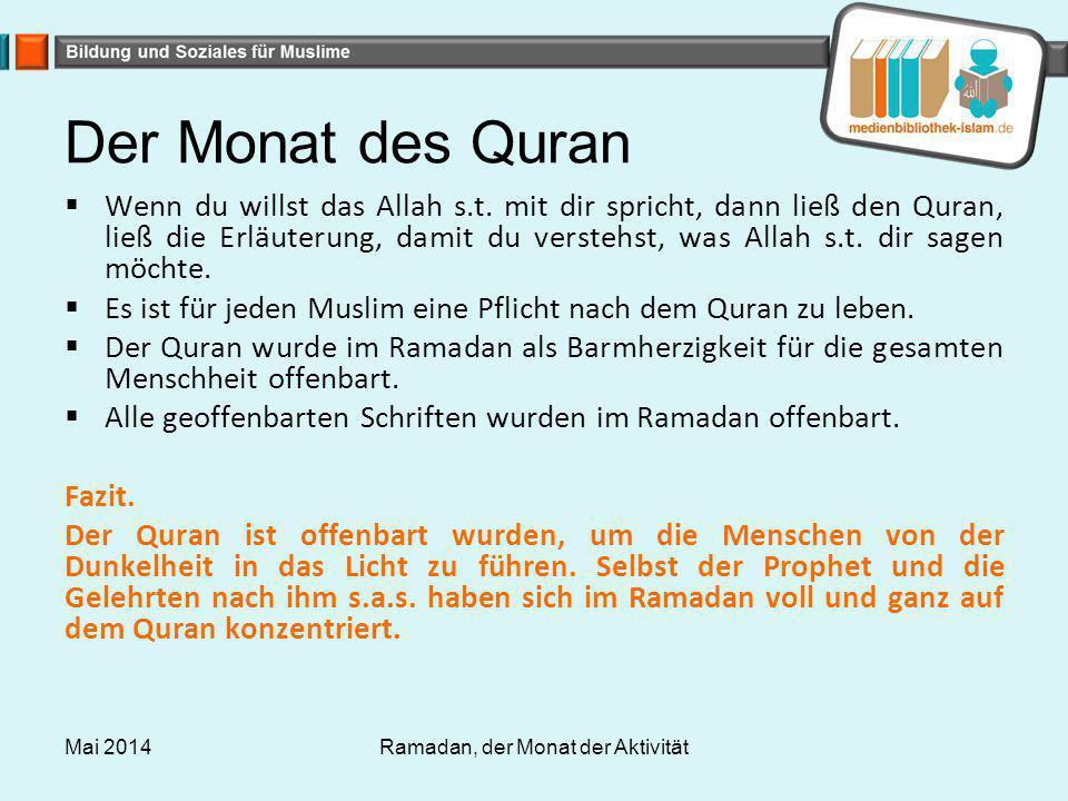 Der Monat des Quran  Wenn du willst das Allah s.t. mit dir spricht, dann ließ den Quran, ließ die Erläuterung, damit du verstehst, was Allah s.t. dir