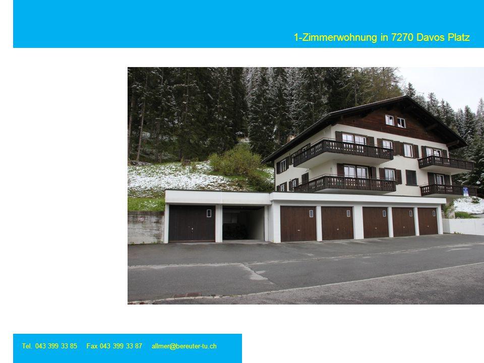 1-Zimmerwohnung in 7270 Davos Platz Tel. 043 399 33 85 Fax 043 399 33 87 allmer@bereuter-tu.ch