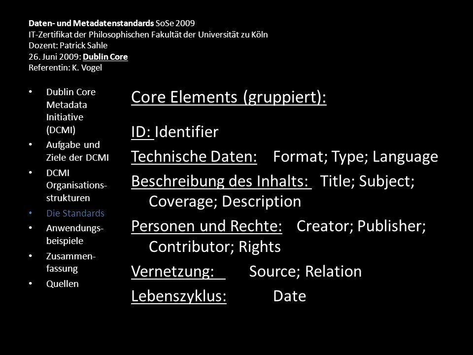 Daten- und Metadatenstandards SoSe 2009 IT-Zertifikat der Philosophischen Fakultät der Universität zu Köln Dozent: Patrick Sahle 26.