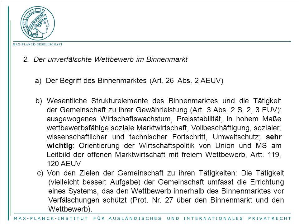 2. Der unverfälschte Wettbewerb im Binnenmarkt a) Der Begriff des Binnenmarktes (Art. 26 Abs. 2 AEUV) b)Wesentliche Strukturelemente des Binnenmarktes