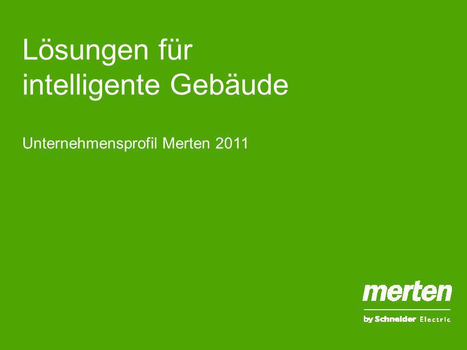 1 Unternehmensprofil Merten 2011 Lösungen für intelligente Gebäude