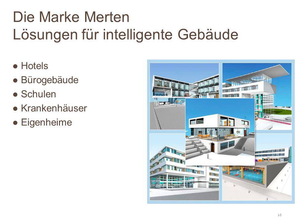 10 ● Hotels ● Bürogebäude ● Schulen ● Krankenhäuser ● Eigenheime Die Marke Merten Lösungen für intelligente Gebäude