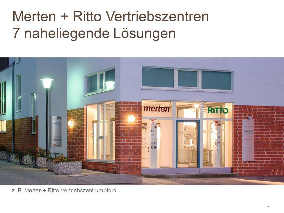 7 z. B. Merten + Ritto Vertriebszentrum Nord Merten + Ritto Vertriebszentren 7 naheliegende Lösungen