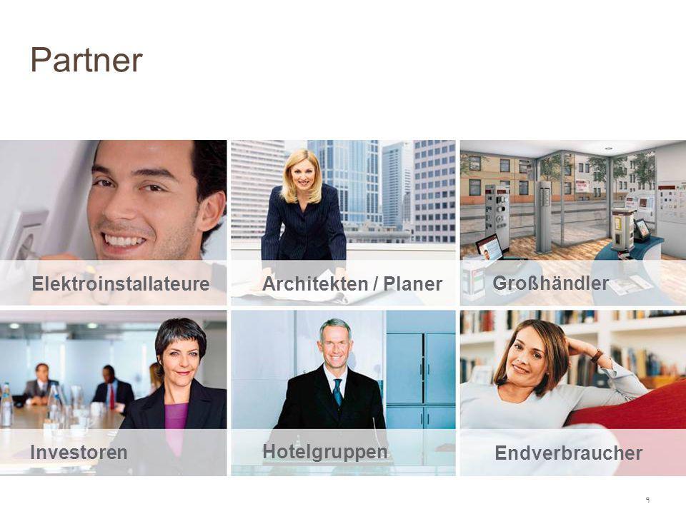 9 Architekten / Planer Investoren Hotelgruppen Großhändler Elektroinstallateure Endverbraucher Partner