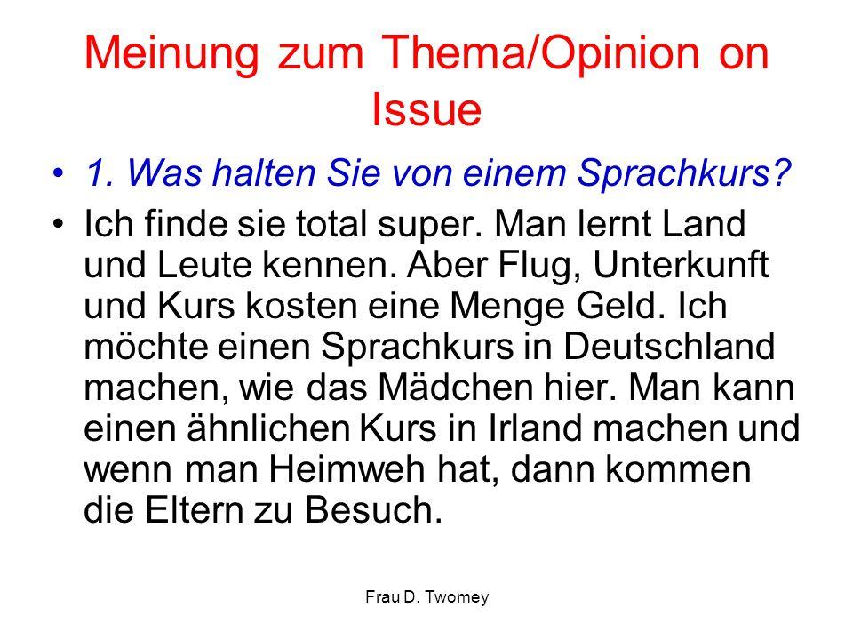 Meinung zum Thema/Opinion on Issue 1.Was halten Sie von einem Sprachkurs.