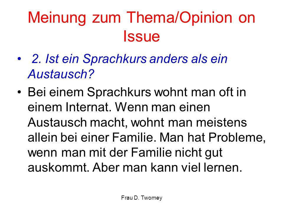 Meinung zum Thema/Opinion on Issue 2.Ist ein Sprachkurs anders als ein Austausch.