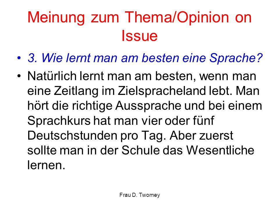 Meinung zum Thema/Opinion on Issue 3. Wie lernt man am besten eine Sprache? Natürlich lernt man am besten, wenn man eine Zeitlang im Zielspracheland l